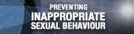 Preventing Inappropriate sexual behaviour